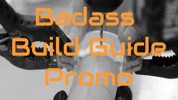 Badass Build Guide Promo