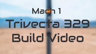 Mach 1 Trivecta 329 Build Video