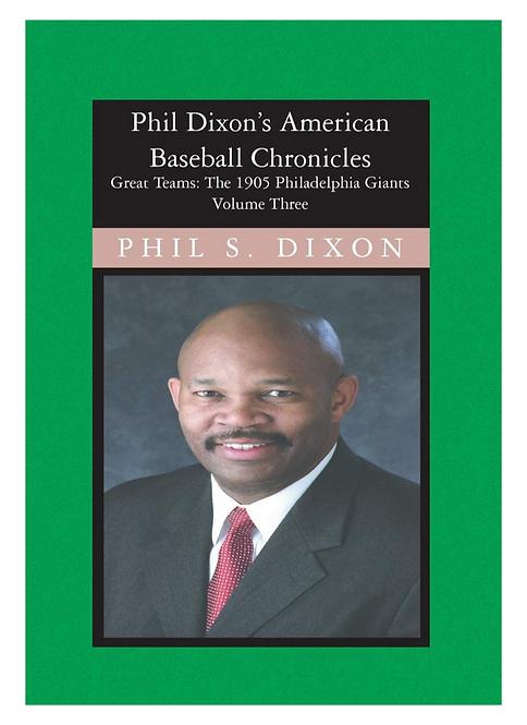 Phil Dixon's American Baseball Chronicles, The 1905 Philadelphia Giants