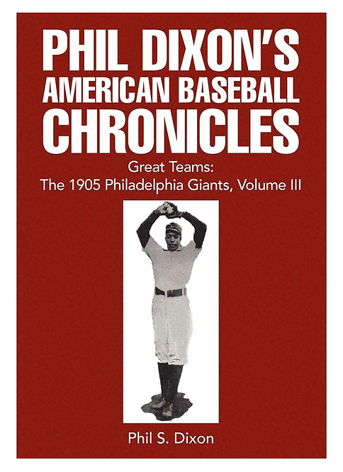 Phil Dixon's American Baseball Chronicles Great Teams: The 1905 Philadelphia Gia