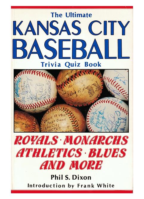 Ultimate Kansas City Baseball Trivia Quiz Book