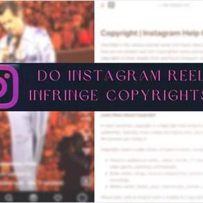 The Tangles of Copyright Law and Instagram Reels