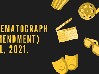 Finding a Balance Between Rights and Restrictions: An Analysis of The Cinematograph Bill, 2021