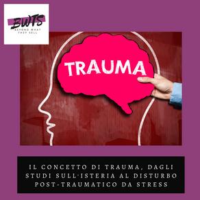 Il concetto di trauma, dagli studi sull'isteria al disturbo post-traumatico da stress