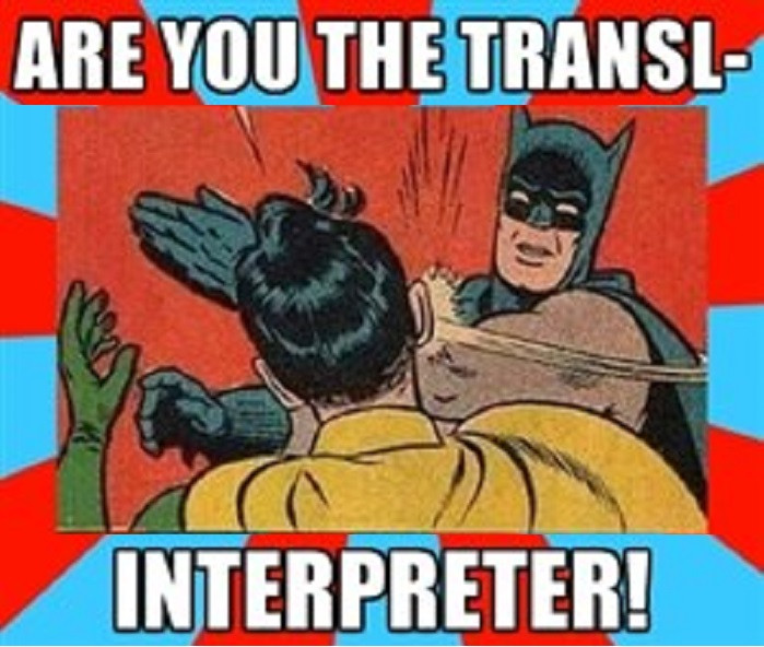 """A humorous comix-type illustration, with a caption """"Are you the transl.."""" """"Interpreter!"""""""