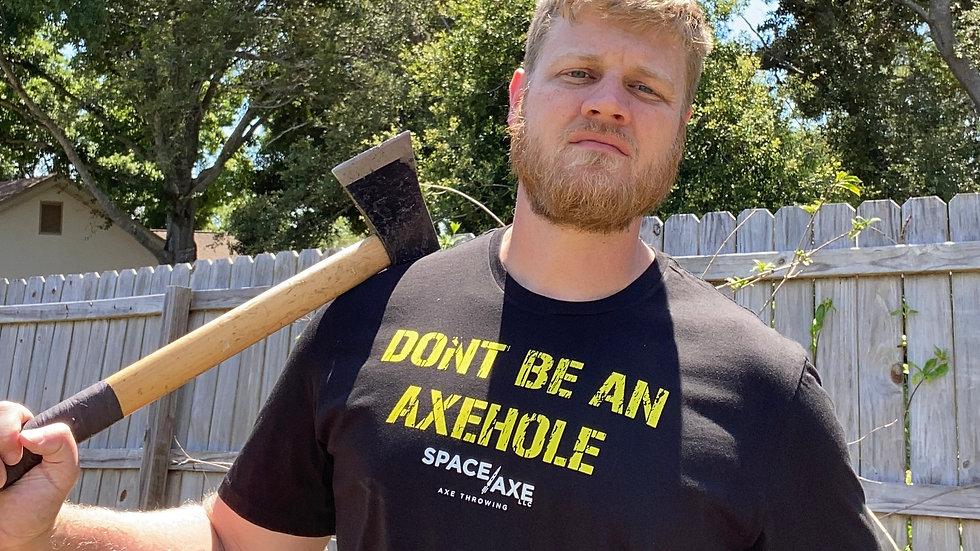 Don't be an Axehole Shirt