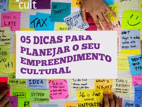 5 dicas para planejar o seu empreendimento cultural - LinkCult