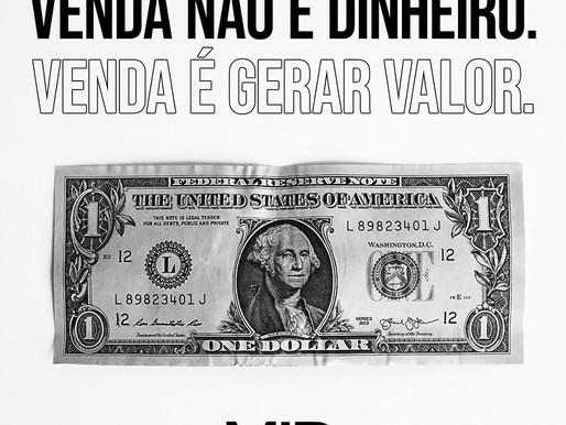 Venda não é dinheiro. Venda é valor!