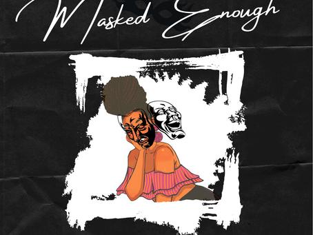 Masked Enough