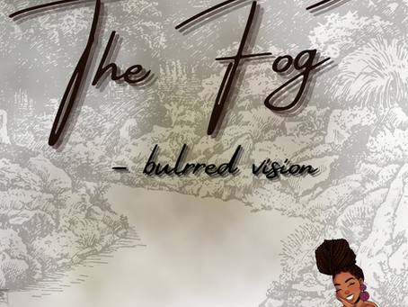 The Fog - Blurred vision