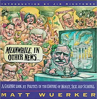 Meanwhile, in Other News - Wuerker.jpg