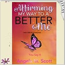 Book — Affirming My Way to A Better Me (