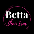 Betta Than Eva.png