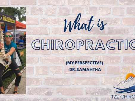 What is Chiropractic: My Perspective