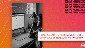 200 MODERADORES DE CONTEÚDO DO FACEBOOK PEDIRAM EM CARTA MELHORES CONDIÇÕES DE TRABALHO