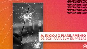 COMO SERÁ 2021 PARA SUA EMPRESA? VOCÊ JÁ INICIOU SEU PLANEJAMENTO?