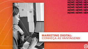 MARKETING DIGITAL: CONHEÇA AS VANTAGENS!