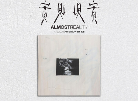 Almost Reality Exhibition By KS