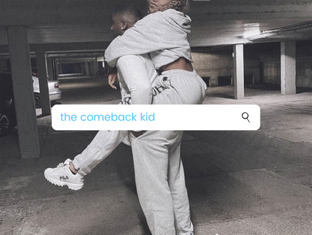 The Comeback Kid.