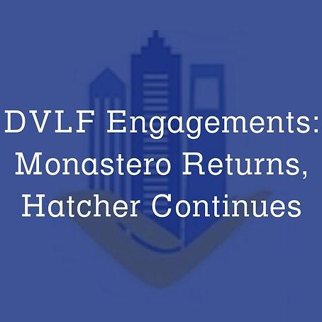DVLF Engagements Monastero Returns, Hatcher Continues.jpg