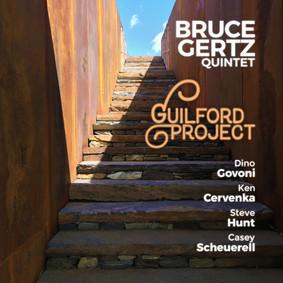 Bruce Gertz Quintet- Guilford Project