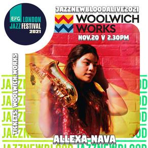 Allexa Nava @JazznewbloodALIVE2021 @EFGLJF @WoolwichWorks