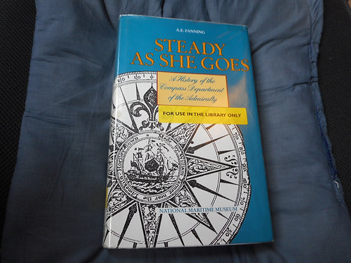 'Steady As She Goes' - A history of the Compass Department of the Admiralty.