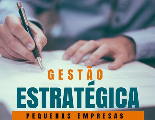 Gestão Estratégica para Pequenas Empresas