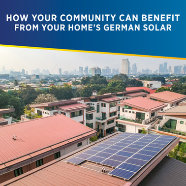 How Your Neighbors and the Community Can Benefit from Your Home's German Solar Power