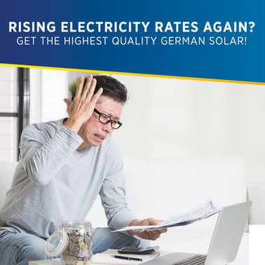 Electricity Rates Up for Fifth Straight Month! Beat Price Hikes with Highest Quality German Solar