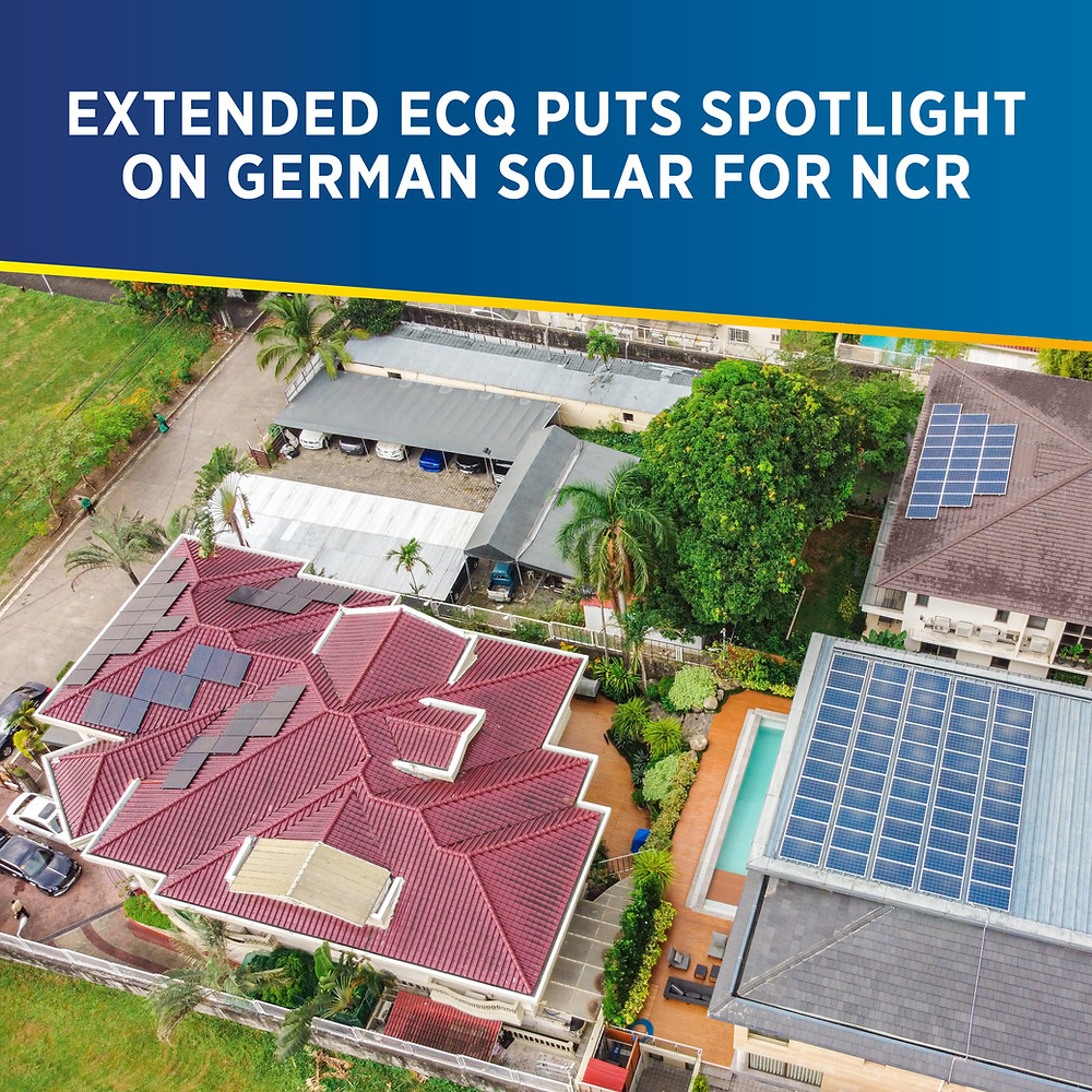 PHILERGY German Solar for homes and businesses - Extended NCR ECQ - High quality installer for solar power systems and top rated panel packages for residential, commercial and industrial roofs in the Philippines