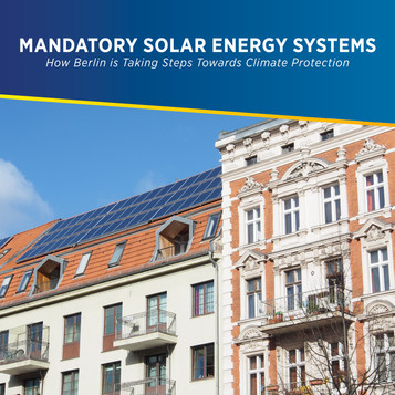 Mandatory Solar Energy Systems: How Berlin is Taking Steps Towards Climate Protection