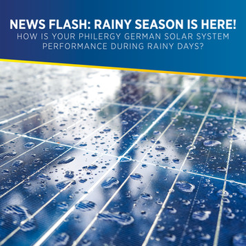 NEWS FLASH: Rainy season is here! PHILERGY German Solar Panel System's performance during rainy days