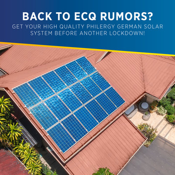 Back to ECQ rumors? Get your high quality PHILERGY German Solar system before another lockdown!