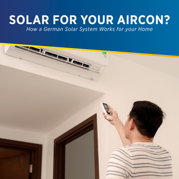 Solar for your aircon? How a German Solar Energy System Works for your Home