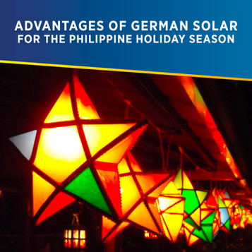 Advantages of Highest Quality German Solar for the Philippine Holiday Season