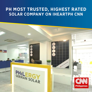 Philippines' Most Trusted and Highest Rated Solar Company on CNN - PHILERGY German Solar