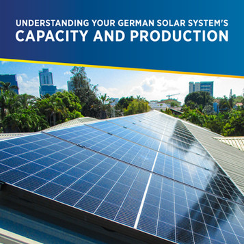 Understanding Your German Solar System's Capacity and Production - PHILERGY