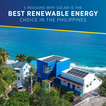 Five Reasons why Solar is the Best Renewable Energy Choice for the Philippines