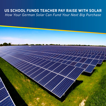 US School Funds Teacher Pay Raise with Solar - How Your German Solar Can Fund Your Next Big Purchase