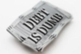 Debt is Dumb.jpg