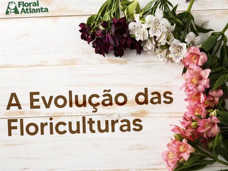 A Evolução das Floriculturas