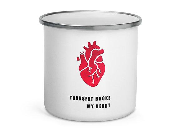 Tasse émaillée Transfat Broke My Heart #foodispolitics