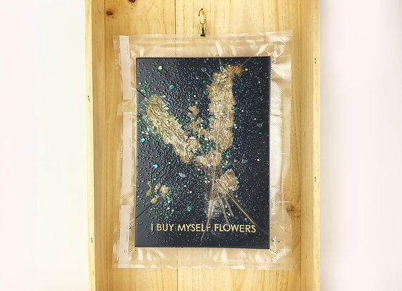 I Buy Myself Flowers W10