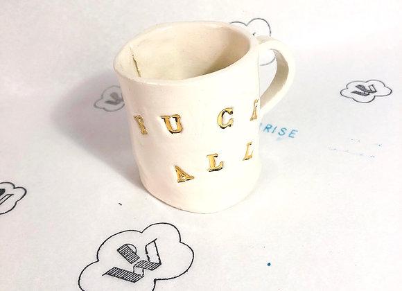 Surprise Tasse à espresso f*ck all