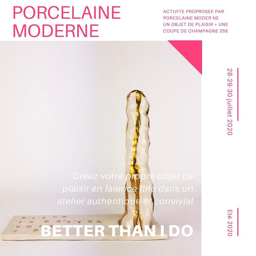 Better than I do X Porcelaine Moderne  28.07.2020