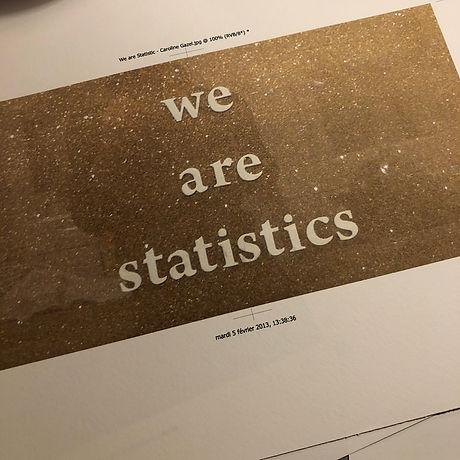 We are statistics - Caroline Gazel