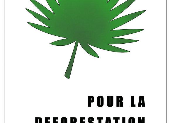 Pour la déforestation, mangez-moi!