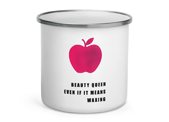 Tasse émaillée Beauty Queen even if it means waxing #foodispolitics