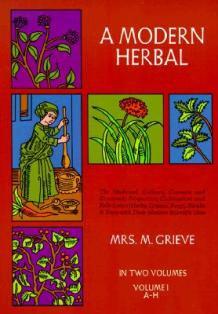 A Modern Herbal Volume 1